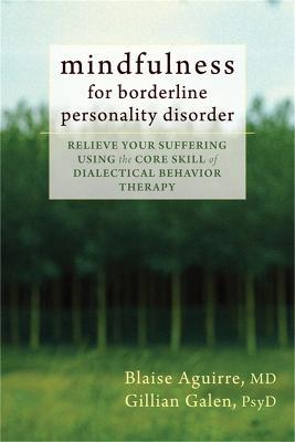 Mindfulness for Borderline Personality Disorder - Blaise Aguirre