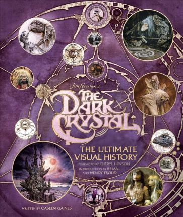 The Dark Crystal: The Ultimate Visual History Cover Image