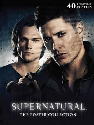 Supernatural: The Poster Collection : Insight Editions