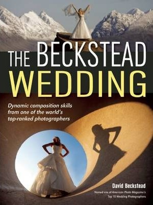 The Beckstead Wedding  Dynamic Composition Skills From One of the World's Top-Ranked Photographers
