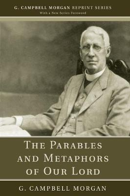 The Parables and Metaphors of Our Lord