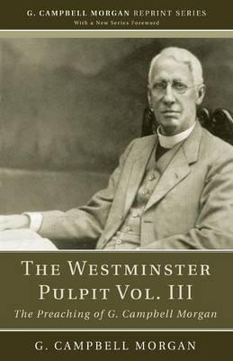 The Westminster Pulpit Vol. III
