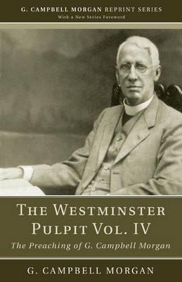 The Westminster Pulpit Vol. IV