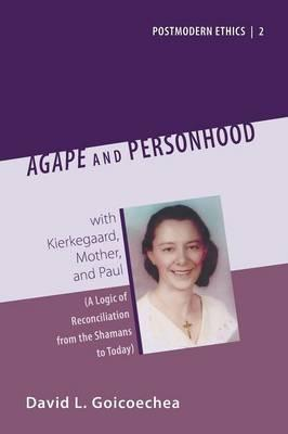 Agape and Personhood with Kierkegaard, Mother, and Paul