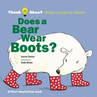 b41103f6 Does a Bear Wear Boots? : Emily Bolam : 9781609054243