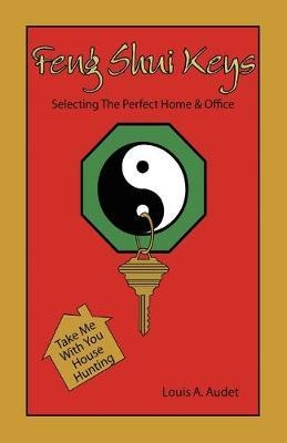 Feng Shui Keys  Selecting The Perfect Home & Office