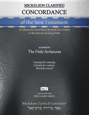 Mickelson Clarified Concordance of the New Testament, MCT