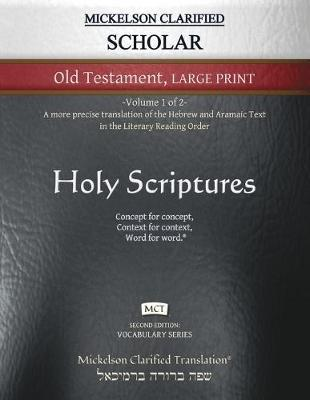 Mickelson Clarified Scholar Old Testament Large Print, MCT