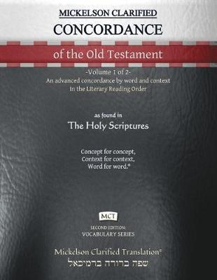 Mickelson Clarified Concordance of the Old Testament, MCT
