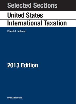 Selected Sections on United States International Taxation, 2013