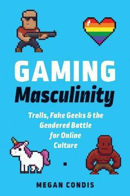 Gaming Masculinity