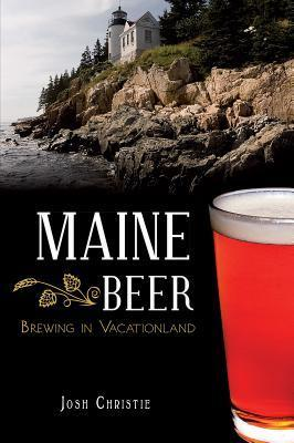 Maine Beer  Brewing in Vacationland