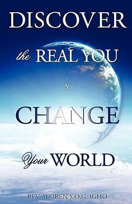 Discover the Real You & Change Your World