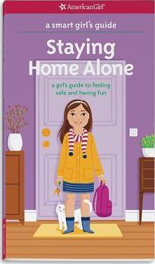 Online PDF A Smart Girl's Guide: Staying Home Alone : A