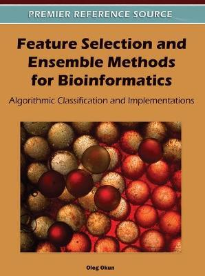 Feature Selection and Ensemble Methods for Bioinformatics  Algorithmic Classification and Implementations
