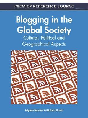 Blogging in the Global Society  Cultural, Political and Geographical Aspects