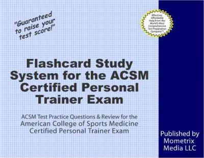 Flashcard Study System for the ACSM Certified Personal Trainer Exam ...