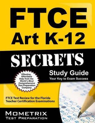 ftce art k 12 secrets study guide ftce exam secrets test prep rh bookdepository com Test Prep Practice Test