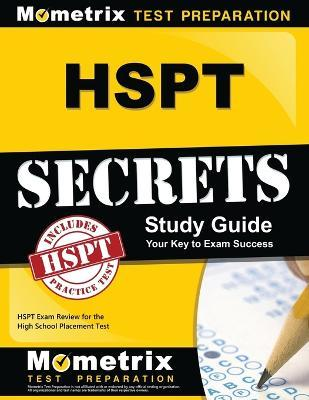 HSPT Secrets, Study Guide: HSPT Exam Review for the High School Placement Test