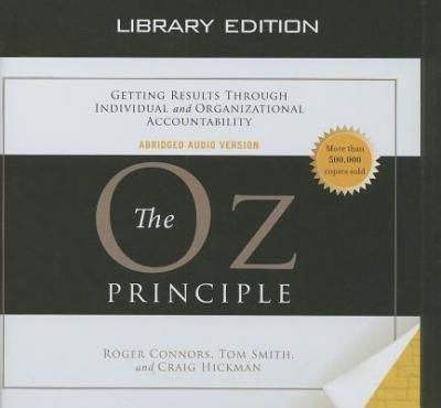 The Oz Principle Library Edition Roger Connors 9781609810894