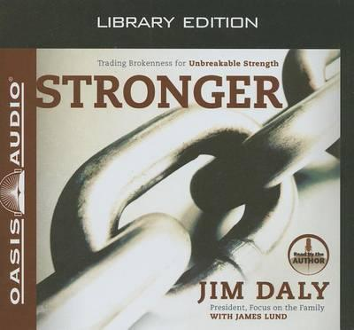 Stronger (Library Edition)  Trading Brokenness for Unbreakable Strength