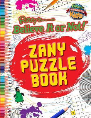 Ripley's Believe It or Not! Zany Puzzle Book