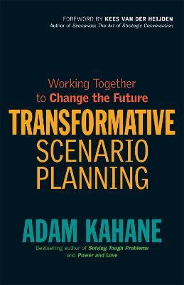 Transformative Scenario Planning: Working Together to Change the Future