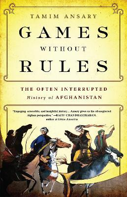 Astrosadventuresbookclub.com Games without Rules : The Often-Interrupted History of Afghanistan Image