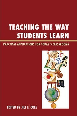 Teaching the Way Students Learn: Practical Applications for Putting Theories into Action
