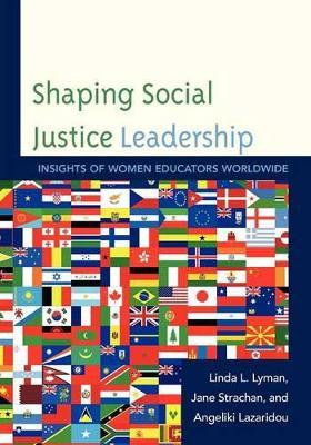 Shaping Social Justice Leadership  Insights of Women Educators Worldwide