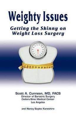 Weighty Issues : Getting the Skinny on Weight Loss Surgery – MD Scott a Cunneen