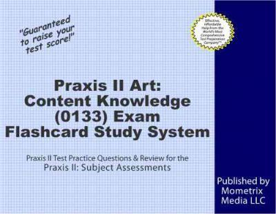Praxis II Art Content Knowledge (0133) Exam Flashcard Study System