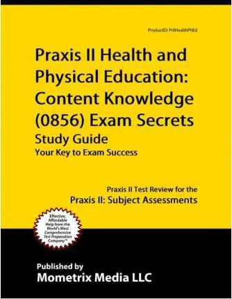 praxis ii health and physical education content knowledge 5856 rh bookdepository com praxis 2 health and pe study guide health praxis study guide 5551