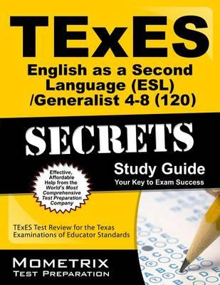 texes (120) english as a second language (esl)/generalist 4-8 exam ...