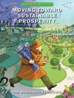 State of the World 2012 : Moving Toward Sustainable Prosperity