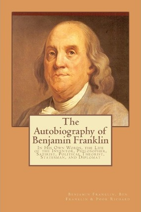 ben franklin autobiography Use our free chapter-by-chapter summary and analysis of the autobiography of  benjamin franklin it helps middle and high school students understand.