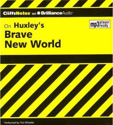 Cliffnotes on Huxley's Brave New World