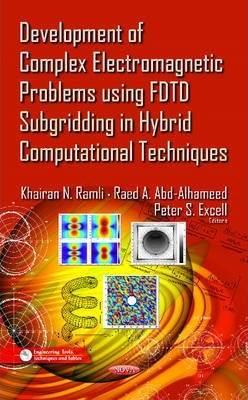 Development of Complex Electromagnetic Problems Using FDTD Subgridding in Hybrid Computational Techniques