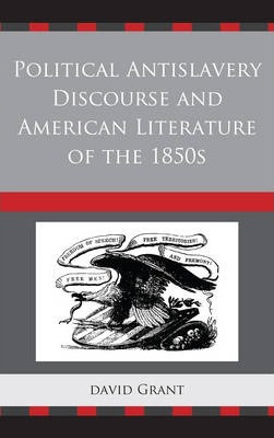 Political Antislavery Discourse and American Literature of the 1850s