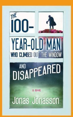 The 100-Year-Old Man Who Climbed Out the Window and Disappeared