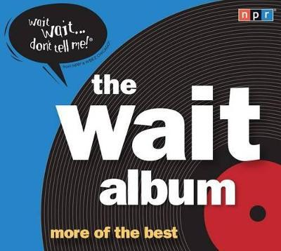 The Wait Album : More of the Best