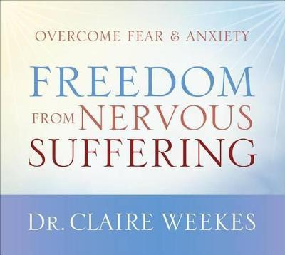 Freedom from Nervous Suffering : Overcome Fear & Anxiety