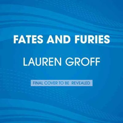 Fates And Furies Lauren Groff 9781611764628