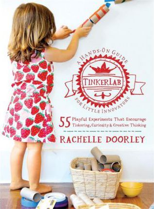 Tinkerlab : A Hands-On Guide for Little Inventors