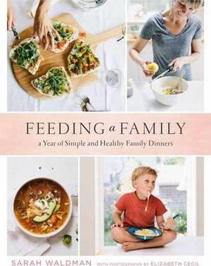 Feeding A Family : A Real-Life Plan for Making Dinner Work