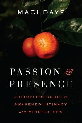 Passion and Presence