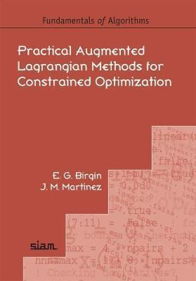 Fundamentals of Algorithms Practical Augmented Lagrangian Methods for Constrained Optimization Series Number 10