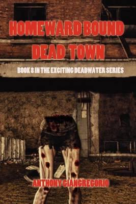 Dead Town/Homeward Bound (Deadwater Series Book 8) Cover Image