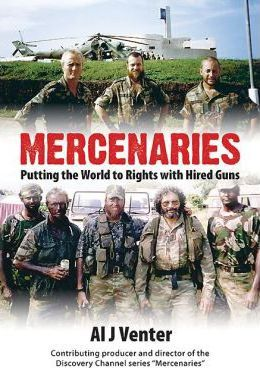 Mercenaries : Putting the World to Rights with Hired Guns