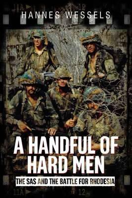 A Handful of Hard Men : The SAS and the Battle for Rhodesia